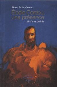 Elodie Cordou, une présence : Suivi de Edvard Munch, une anecdote