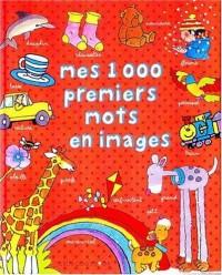 Mes 1 000 premiers mots (Ancien Prix Editeur : 10 Euros)