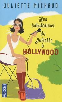 Les tribulations de Juliette à Hollywood