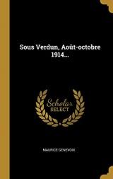Sous Verdun, Août-Octobre 1914...