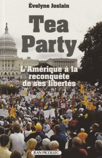 Tea party : L'Amérique à la reconquête de ses libertés
