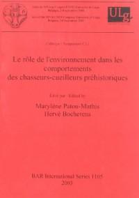 Le Role De L'environnement Dans Les Comportements Des Chasseurs-cueilleurs Prehistoriques