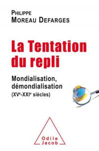 La Tentation du repli: Mondialisation, démondialisation