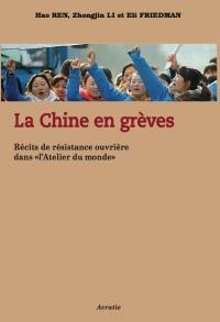 La Chine en Greve - Recits de Resistance Ouvriere Dans  l'Atelier du Monde