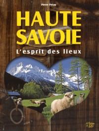 Haute Savoie, un esprit des lieux : A la découverte des pays de Savoie