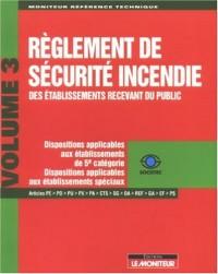 Règlement de sécurité incendie des établissements recevant du public : Tome 3, Dispositions applicables aux établissements de 5e catégorie-Dispositions applicables aux établissements spéciaux