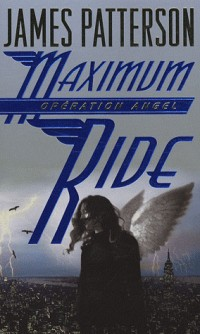 Maximum Ride, Tome 1 : Opération Angel