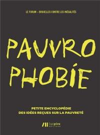 Pauvrophobie : Petite encyclopédie des idées reçues sur la pauvreté