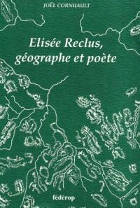 Elisée Reclus, géographe et poéte