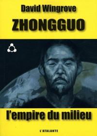 L'empire du milieu : Zhongguo