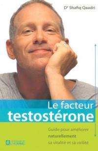Le facteur testostérone : Guide pour améliorer naturellement sa vitalité et sa virilité