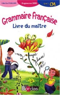 Grammaire française CM : Livre du maître - Programmes 2008