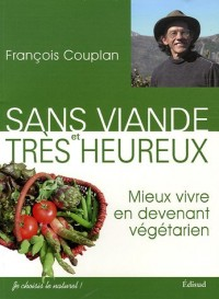Sans viande et très heureux : Mieux vivre en devenant végétarien