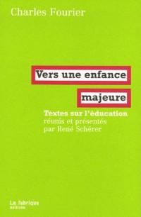 Vers une enfance majeure : Textes sur l'éducation