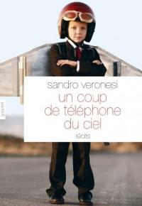 Un coup de téléphone du ciel: nouvelles - Traduites de l'italien par Jean-Paul Manganaro