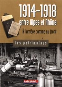 1914-1918 entre Alpes et Rhône : A l'arrière comme au front