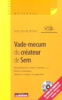 Vade-mecum du créateur de Sem : Réglementation et conseils pratiques, étapes et procédures, exemples et modèles de formulaires (1Cédérom)