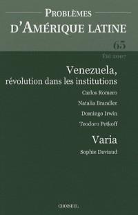 Vénézuela, Révolution dans les institutions (N.65 été 2007)