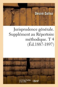 Jurisprudence Generale  T 4  ed 1887 1897