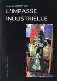 L'impasse industrielle : Un monde à réoutiller autrement en tous lieux