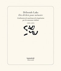 Des Déchets pour Mémoire - l'Utilisation de Materiaux de Recuperation par les Nouveaux Realistes (19