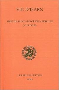 Vie d'Isarn : Abbé de Saint-Victor de Marseille (XIe siècle)