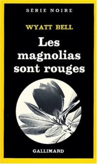 Les magnolias sont rouges