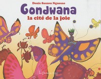 Gondwana : La cité de la joie