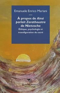A propos de Ainsi parlait Zarathoustra de Nietzsche