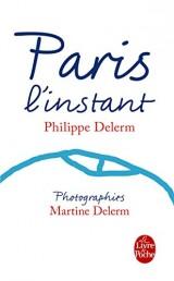 Paris, l'instant (Nouvelle édition) [Poche]