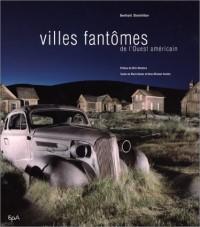 Villes fantômes de l'Ouest américain (Ancien prix Editeur : 29,90 Euros )