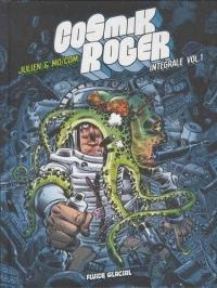 Cosmik Roger, L'intégrale Volume 1 : Tome 1 ; Tome 2, Une planète sinon rien ; Tome 3, Contre le Général Gore : Avec un dossier et 2 histoires inédites