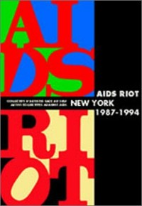 AIDS RIOT:Collectifs d'artistes face au sida, New-York, 1987-1994