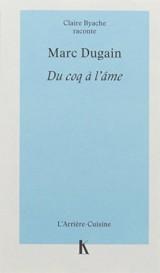 Marc Dugain, du coq à l'âme