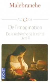 De l'imagination : De la recherche de la vérité, livre II Eclaircissements VII, VIII, IX