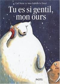 Tu es si gentil, mon ours
