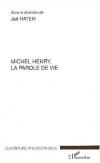 Michel Henry, la parole de vie