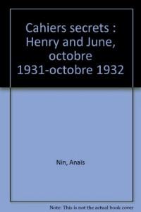 Cahiers secrets : Henry and June, octobre 1931-octobre 1932