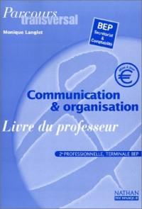 Communication et organisation 2nde professionnelle, Terminale BEP secrétariat & comptabilité : Livre du professeur