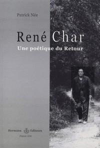René Char, une poétique du Retour