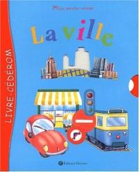 Raconte-moi : La Ville (1 livre + 1 CD-Rom)