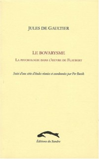 Le Bovarysme : La psychologie dans l'oeuvre de Flaubert