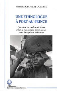 Une ethnologue à Port-Au-Prince