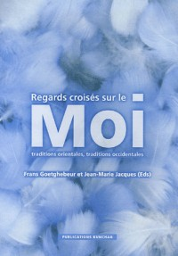 Regards croisés sur le Moi : Traditions orientales, traditions occidentales