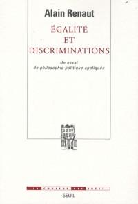 Egalité et discriminations : Un essai de philosophie politique appliquée