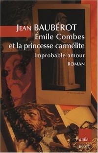 Emile Combes et la princesse carmélite : Improbable amour