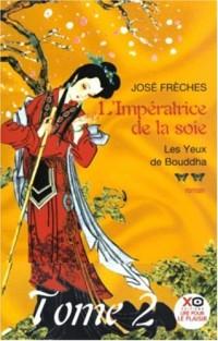 L'Impératrice de la soie, tome 2 : Les yeux de Bouddha