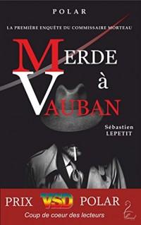 Merde à Vauban - Prix VSD du Polar, Coup de coeur des lecteurs