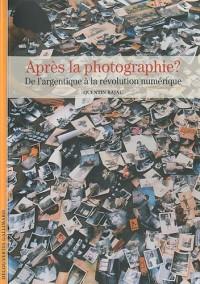 Après la photographie : De l'argentique à la révolution numérique