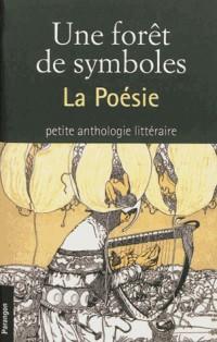 Une forêt de symboles : La Poésie